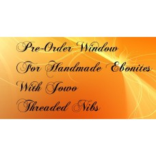International Pre Order Window For Handmade Ebonite Fountain Pens With Jowo Threaded Nibs Sept 2014